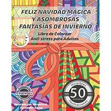 Feliz Navidad Mágica y Asombrosas Fantasías de Invierno: Libro de Colorear Anti-Stress para Adultos (Mandala De La Arte-Terapia Para Relajación, Zen Meditación Y Para Calmar El Stress)