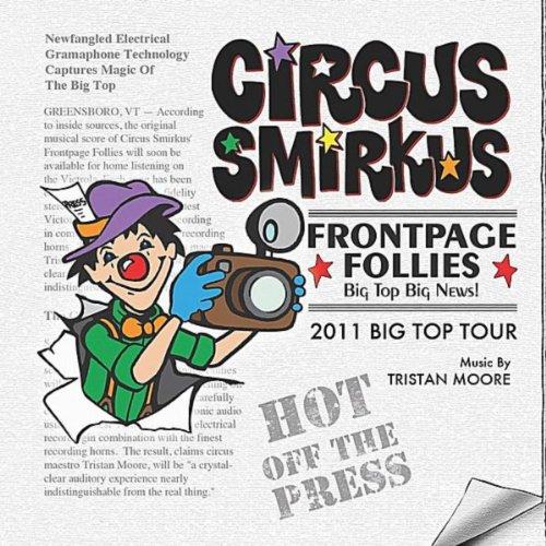 Circus Smirkus: Frontpage Follies