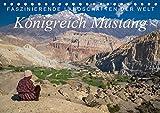 Faszinierende Landschaften der Welt: Königreich Mustang (Tischkalender 2019 DIN A5 quer): Einzigartige Bilder vom farbenprächtigen Königreich Mustang ... (Monatskalender, 14 Seiten ) (CALVENDO Natur)