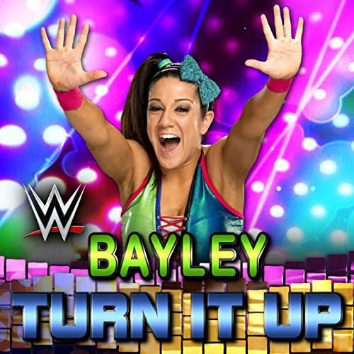 Turn It Up (Bayley) Musik Von Wwe
