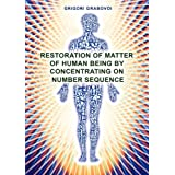 Restoration of Matter of Human Being by Concentrating on Number Sequence