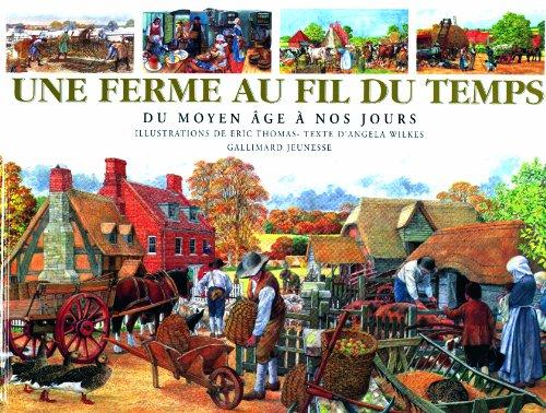 Une ferme au fil du temps: Du Moyen ge  nos jours