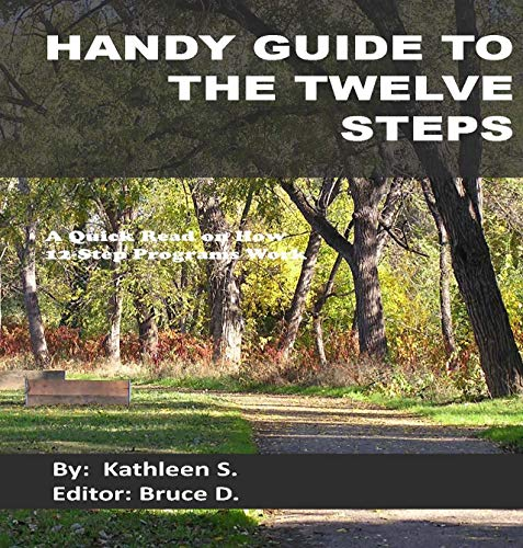HANDY GUIDE TO THE TWELVE STEPS: A Quick Read on How 12-Step Recovery Works (English Edition)