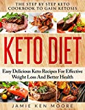 #9: Keto Diet: The Step By Step Keto Cookbook To Gain Ketosis: Keto Cookbook: Ketogenic Diet For Weight Loss: Keto Diet: The Step By Step Keto Cookbook