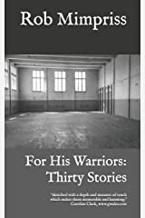 For His Warriors: Thirty Stories Paperback