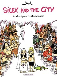 Silex and the city - tome 6 - Merci pour ce Mammouth !