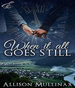 When It All Goes Still by [Mullinax, Allison]