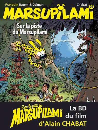Sur la piste du Marsupilami : La BD du film d'Alain Chabat