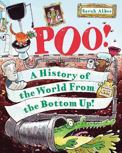 Poo!: A History of the World from the Bottom Up by Sarah Albee (2012-09-13)