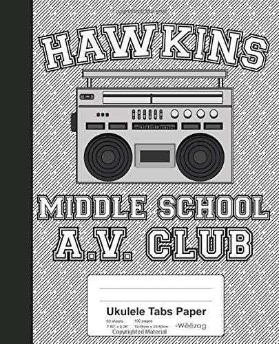Ukulele Tabs Paper: Hawkins Middle School A.V. Club Book (Weezag Ukulele Tabs Paper Notebook, Band 174)