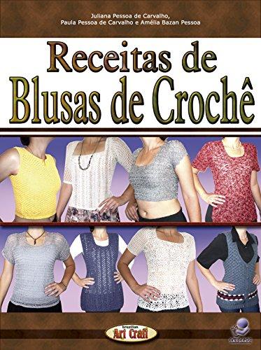 Receitas de Blusas de Crochê (Série Brazilian Art Craft Livro 8) (Portuguese Edition)