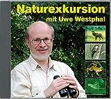 Naturexkursion mit Uwe Westphal: Streifzug durch die heimische Natur mit Uwe Wes...