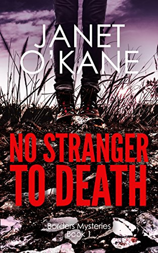 No Stranger to Death: A Scottish mystery where cosy crime meets tartan noir: Borders Mysteries Book 1 by [O'Kane, Janet]