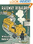 Railway Ribaldry: Being 96 pages of r...