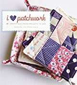 I Love Patchwork: 21 Irresistible Zakka Projects to Sew by Rashida Coleman-Hale (2009-12-01)