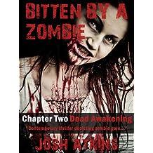 Bitten By A Zombie (Dead Awakening, Chapter 2)