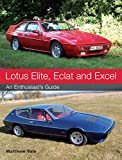 Lotus Elite, Eclat and Excel: An Enthusiast's Guide (English Edition)