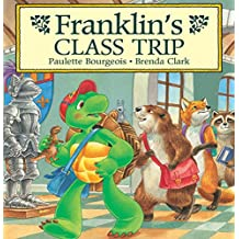 Franklin's Class Trip (Classic Franklin Stories) (English Edition)