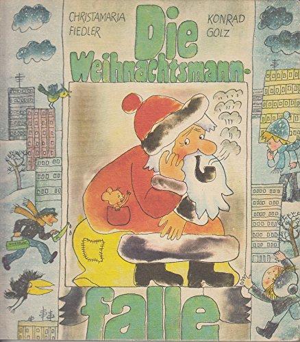 Die Weihnachtsmannfalle. Ein musikalischer Weihnachtskalender in Liedern, Bildern und Geschichten