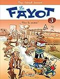 Le Fayot T3 - Vive la rentrée !