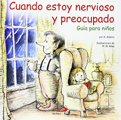 Cuando estoy nervioso y preocupado: Guía para niños (Duendelibros para niños) por Christine A. Adams