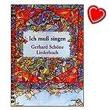 Ich muß singen - Liederbuch von Gerhard Schöne - 42 Lieder ( Melodie und Text ) - Liederbuch mit bunter herzförmiger Notenklammer