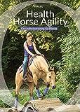 Health Horse Agility: Gesundheitstraining für Pferde