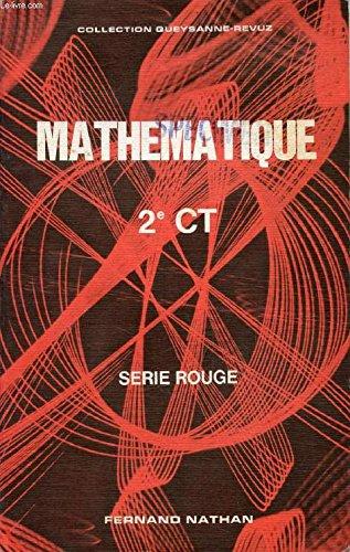 Mathmatique : 2 CT (Nouvelle collection dirige par Michel Queysanne, Andr Revuz)