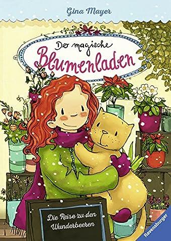 Der magische Blumenladen, Band 4: Die Reise zu den Wunderbeeren