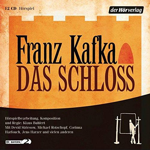 Das Schloss (Franz Kafka) BR / hörverlag 2017