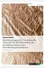 Qualitätsmanagement: Umsetzung der Norm DIN EN ISO 9001:2000 in das Geschäftsgeschehen eines Dienstleistungsunternehmens by Susann Müller (2007-07-29) Taschenbuch