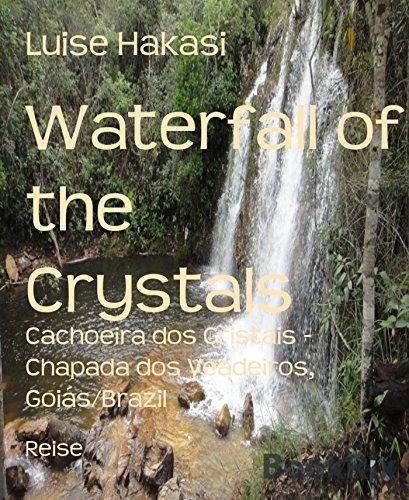 Waterfall of the Crystals: Cachoeira dos Cristais - Chapada dos Veadeiros, Goiás/Brazil