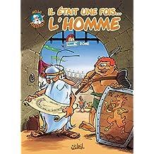 Il était une fois l'homme T04 : Rome (French Edition)