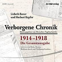 Verborgene Chronik 1914-1918: Die Gesamtausgabe