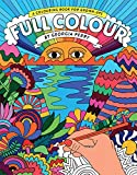 Full Colour: A Colouring Book for Grown-Ups (Colouring Books)