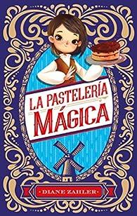 La pastelería mágica par Diane Zahler