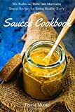 Sauces Cookbook: 50+ Barbecue, Rubs, and Marinades Sauces - Best Reviews Guide