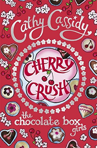 Chocolate Box Girls: Cherry Crush (Mädchen Chocolate In)