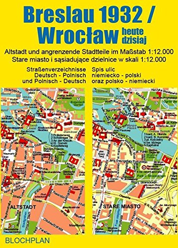Stadtplan Breslau 1932/Wrocław heute dzisiaj: Altstadt und angrenzende Stadtteile im Maßstab 1:12.000