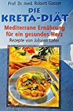 Die Kreta-Diät. Mediterrane Ernährung für ein gesundes Herz