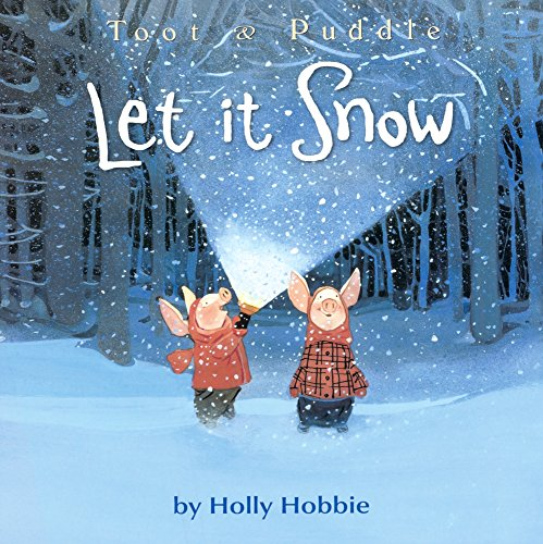 Let It Snow (Toot & Puddle) por Holly Hobbie