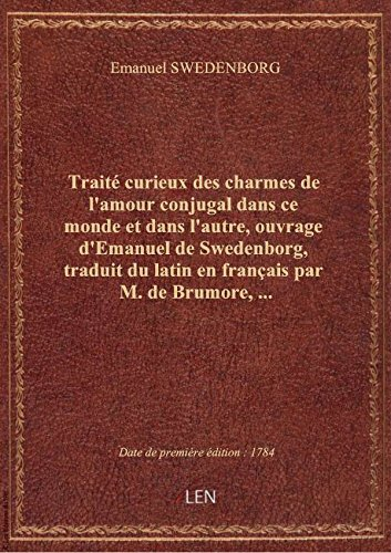 Traité curieux des charmes de l'amour conjugal dans ce monde et dans l'autre , ouvrage d'Emanuel de