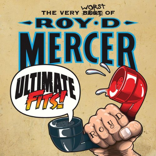 Ultimate-Fits-The-Very-Worst-Of-Roy-D-Mercer