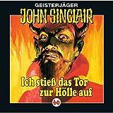 Ich stieß das Tor zur Hölle auf: John Sinclair 60 - Jason Dark