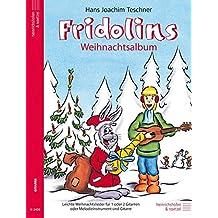 Fridolin / Fridolins Weihnachtsalbum: Leichte Weihnachtslieder für 1 oder 2 Gitarren oder Melodieinstrument und Gitarre (Fridolin / Eine Schule für junge Gitarristen)
