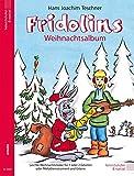 Fridolin / Fridolins Weihnachtsalbum: Leichte Weihnachtslieder für 1 oder 2 Gitarren oder Melodieinstrument und Gitarre (Fridolin / Eine Schule für junge Gitarristen) -
