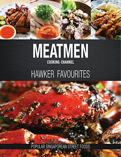 Meatmen Cooking Channel: Hawker Favourites: Popular Singaporean Street Foods (The Meatmen Series) por The MeatMen