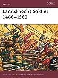 Landsknecht Soldier 1486-1560 (Warrior, Band 49)