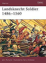 Landsknecht Soldier 1486-1560 (Warrior, Band 49)
