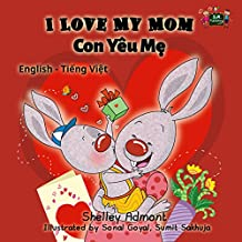 I Love My Mom  (English Vietnamese Bilingual Collection) (English Edition)